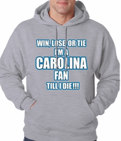 Win Lose Or Tie, I'm A Carolina Fan Til I Die Football Adult Hoodie