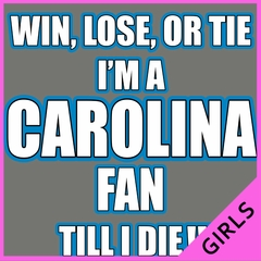 Win Lose Or Tie, I'm A Carolina Fan Til I Die Football Ladies T-shirt