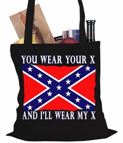 You Wear Your X, and I'll Wear My X Confederate Flag Tote Bag