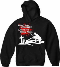 Zombie Killer - I Don't Hate Zombies Hoodie