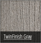 TwinFinish Gray