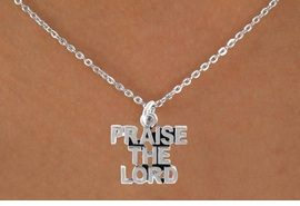 "<bR>              EXCLUSIVELY OURS!!<Br>         AN ALLAN ROBIN DESIGN!!<BR>CLICK HERE TO SEE 120+ EXCITING<BR>  CHANGES THAT YOU CAN MAKE!<BR>             LEAD & NICKEL FREE!!<BR>     W636SN - ""PRAISE THE LORD""<BR>    & NECKLACE AS LOW AS $4.50<BR>                           �2009"