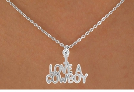 "<bR>                 EXCLUSIVELY OURS!!<Br>           AN ALLAN ROBIN DESIGN!!<BR>  CLICK HERE TO SEE 120+ EXCITING<BR>     CHANGES THAT YOU CAN MAKE!<BR>                LEAD & NICKEL FREE!!<BR>    W650SN - ""I LOVE A COWBOY"" &<BR>     NECKLACE FROM $4.50 TO $8.35"