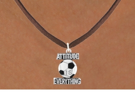 "<bR>                              EXCLUSIVELY OURS!!<BR>                        AN ALLAN ROBIN DESIGN!!<BR>               CLICK HERE TO SEE 600+ EXCITING<BR>                 CHANGES THAT YOU CAN MAKE!<BR>                            LEAD & NICKEL FREE!!<BR>W1049SN - ""ATTITUDE IS EVERYTHING"" SOCCER<Br>         NECKLACE FROM $4.50 TO $8.35 �2011"
