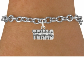 "<bR>                   EXCLUSIVELY OURS!!<BR>             AN ALLAN ROBIN DESIGN!!<BR>    CLICK HERE TO SEE 600+ EXCITING<BR>       CHANGES THAT YOU CAN MAKE!<BR>                  LEAD & NICKEL FREE!!<BR> W1052SN - ""DON'T MESS WITH TEXAS""<Br> BRACELET FROM $4.15 TO $8.00 �2011"