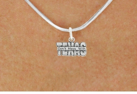 "<bR>                   EXCLUSIVELY OURS!!<BR>             AN ALLAN ROBIN DESIGN!!<BR>    CLICK HERE TO SEE 600+ EXCITING<BR>       CHANGES THAT YOU CAN MAKE!<BR>                  LEAD & NICKEL FREE!!<BR> W1052SN - ""DON'T MESS WITH TEXAS""<Br>NECKLACE FROM $4.50 TO $8.35 �2011"