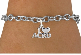 "<bR>                   EXCLUSIVELY OURS!!<BR>             AN ALLAN ROBIN DESIGN!!<BR>    CLICK HERE TO SEE 600+ EXCITING<BR>       CHANGES THAT YOU CAN MAKE!<BR>                  LEAD & NICKEL FREE!!<BR>   W1081SB - ""I LOVE ACRO"" CHARM &<Br>BRACELET FROM $4.15 TO $8.00 �2011"