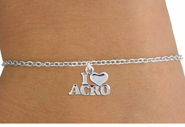 "<bR>                   EXCLUSIVELY OURS!!<BR>             AN ALLAN ROBIN DESIGN!!<BR>    CLICK HERE TO SEE 600+ EXCITING<BR>       CHANGES THAT YOU CAN MAKE!<BR>                  LEAD & NICKEL FREE!!<BR>   W1081SCB - ""I LOVE ACRO"" CHARM<Br>         & CHILDREN'S BRACELET FROM<BR>                  $4.15 TO $8.00 �2011"