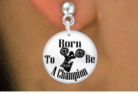 "<bR>                           EXCLUSIVELY OURS!!<BR>                     AN ALLAN ROBIN DESIGN!!<BR>            CLICK HERE TO SEE 600+ EXCITING<BR>               CHANGES THAT YOU CAN MAKE!<BR>                          LEAD & NICKEL FREE!!<BR>W1146SE - ""BORN TO BE A CHAMPION"" CHEERLEADER<Br>CHARM EARRINGS FROM $4.50 TO $8.35 �2012"