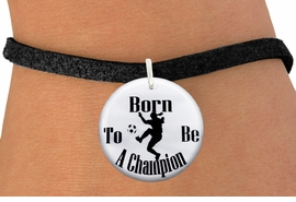 """<bR>                               EXCLUSIVELY OURS!!<BR>                         AN ALLAN ROBIN DESIGN!!<BR>                CLICK HERE TO SEE 600+ EXCITING<BR>                   CHANGES THAT YOU CAN MAKE!<BR>                             LEAD & NICKEL FREE!!<BR>W1155SB - """"BORN TO BE A CHAMPION"""" WOMENS SOCCER<Br>CHARM  & BRACELET FROM $4.15 TO $8.00 �2012"""