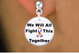 """<bR>                  EXCLUSIVELY OURS!!<BR>            AN ALLAN ROBIN DESIGN!!<BR>   CLICK HERE TO SEE 600+ EXCITING<BR>      CHANGES THAT YOU CAN MAKE!<BR>                 LEAD & NICKEL FREE!!<BR>W1230SE - AUTISM PUZZLE RIBBON <BR>  """"WE WILL ALL FIGHT THIS TOGETHER"""" <Br>                CHARM EARRINGS <BR>      FROM $4.50 TO $8.35 �2012"""