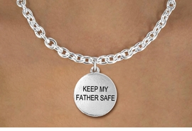"<bR>               EXCLUSIVELY OURS!!<BR>         AN ALLAN ROBIN DESIGN!!<BR>CLICK HERE TO SEE 600+ EXCITING<BR>   CHANGES THAT YOU CAN MAKE!<BR>              LEAD & NICKEL FREE!! <BR>W1279SN - ""KEEP MY FATHER SAFE"" <BR>     CIRCLE CHARM AND NECKLACE <BR>      FROM $4.50 TO $8.35 �2012"