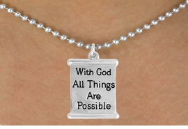 "<bR>               EXCLUSIVELY OURS!!<BR>         AN ALLAN ROBIN DESIGN!!<BR>CLICK HERE TO SEE 600+ EXCITING<BR>   CHANGES THAT YOU CAN MAKE!<BR>              LEAD & NICKEL FREE!!<BR>  W975SN - ""WITH GOD ALL THINGS<BR>           ARE POSSIBLE"" NECKLACE <Br>                FROM $4.50 TO $8.35"