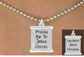 "<bR>               EXCLUSIVELY OURS!!<BR>         AN ALLAN ROBIN DESIGN!!<BR>CLICK HERE TO SEE 600+ EXCITING<BR>   CHANGES THAT YOU CAN MAKE!<BR>              LEAD & NICKEL FREE!!<BR>  W976SN - 2 SIDED ""PRAISE BE TO<BR>           JESUS CHRIST"" NECKLACE <Br>                FROM $4.50 TO $8.35"