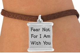"<bR>               EXCLUSIVELY OURS!!<BR>         AN ALLAN ROBIN DESIGN!!<BR>CLICK HERE TO SEE 600+ EXCITING<BR>   CHANGES THAT YOU CAN MAKE!<BR>              LEAD & NICKEL FREE!!<BR>  W977SB - ""FEAR NOT FOR I AM"" <Br>            WITH YOU""  BRACELET <BR>              FROM $4.15 TO $8.00"