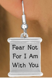 "<bR>               EXCLUSIVELY OURS!!<BR>         AN ALLAN ROBIN DESIGN!!<BR>CLICK HERE TO SEE 600+ EXCITING<BR>   CHANGES THAT YOU CAN MAKE!<BR>              LEAD & NICKEL FREE!!<BR>  W977SE - ""FEAR NOT FOR I AM<BR>          WITH YOU"" EARRINGS<Br>               FROM $4.50 TO $8.35"
