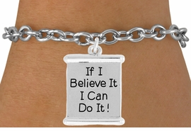 "<bR>               EXCLUSIVELY OURS!!<BR>         AN ALLAN ROBIN DESIGN!!<BR>CLICK HERE TO SEE 600+ EXCITING<BR>   CHANGES THAT YOU CAN MAKE!<BR>              LEAD & NICKEL FREE!!<BR>W994SB - ""IF I CAN BELIEVE IT, I CAN DO IT!"" <Br>   & BRACELET FROM $4.15 TO $8.00"