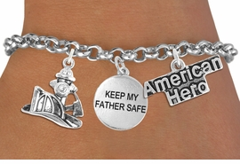 "<Br>                    EXCLUSIVELY OURS!!<Br>              AN ALLAN ROBIN DESIGN!!<Br>                   LEAD & NICKEL FREE!!<Br>W19291B - ""AMERICAN HERO"" FIRE FIGHTER <br>                ""KEEP MY FATHER SAFE""<br>               THREE CHARM BRACELET <BR>                 FROM $4.50 TO $10.00"