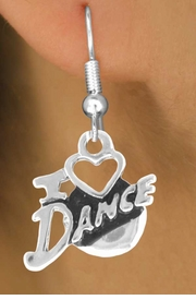 """<bR> EXCLUSIVELY OURS!!<Br> AN ALLAN ROBIN DESIGN!!<BR> LEAD & NICKEL FREE!!<BR> W639SE - """"I LOVE DANCE""""<Br> CHARM EARRINGS FOR $3.25"""
