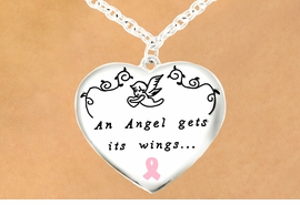 "<Br>                           EXCLUSIVELY OURS!<Br>                     AN ALLAN ROBIN DESIGN!<bR>     W11867N - PINK AWARENESS RIBBON<Br>                  ""AN ANGEL GETS ITS WINGS...<BR>          ...BY HELPING OTHER PEOPLE<BR>     FIND THEIRS."" DOUBLE-SIDED HEART<br>     NECKLACE©2007 FROM $3.35 TO $12.50"