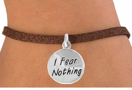 "<bR>                 EXCLUSIVELY OURS!!<BR>    CLICK HERE TO SEE 120+ EXCITING<BR>     CHANGES THAT YOU CAN MAKE!<BR>                LEAD & NICKEL FREE!!<BR>W445SB - ""I FEAR NOTHING"" CIRCLE<br>   & BRACELET FROM $4.50 TO $8.35"