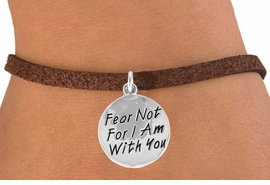 "<bR>               EXCLUSIVELY OURS!!<BR>CLICK HERE TO SEE 120+ EXCITING<BR>  CHANGES THAT YOU CAN MAKE!<BR>              LEAD & NICKEL FREE!!<BR>    W471SB - ""FEAR NOT FOR I AM<BR>   WITH YOU"" CIRCLE & BRACELET<BR>              FROM $4.50 TO $8.35"
