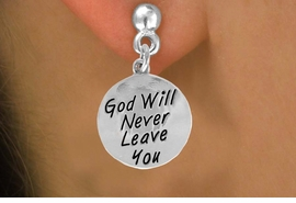 "<bR>                EXCLUSIVELY OURS!!<BR>  CLICK HERE TO SEE 120+ EXCITING<BR>    CHANGES THAT YOU CAN MAKE!<BR>                LEAD & NICKEL FREE!!<BR>W504SE - ""GOD WILL NEVER LEAVE""<Br>CIRCLE & EARRING FROM $4.50 TO $8.35"