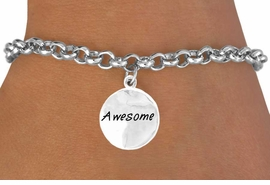 "<bR>          EXCLUSIVELY OURS!!<Br>         LEAD & NICKEL FREE!!<BR>W264SB - ROUND ""AWESOME""<Br>           CHARM & BRACELET<BR>               AS LOW AS $4.50"
