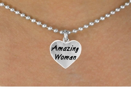 "<bR>                    EXCLUSIVELY OURS!!<Br>                   LEAD & NICKEL FREE!!<BR>W265SN - ""AMAZING WOMAN"" HEART<br>CHARM & NECKLACE AS LOW AS $3.65"