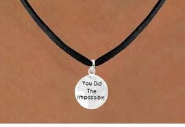 "<bR>         EXCLUSIVELY OURS!!<Br>        LEAD & NICKEL FREE!!<BR>     W266SN - ""YOU DID THE<br>IMPOSSIBLE"" ROUND CHARM<BR>& NECKLACE AS LOW AS $4.50"
