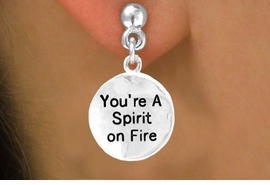 "<bR>        EXCLUSIVELY OURS!!<Br>       LEAD & NICKEL FREE!!<BR>W269SE - ""YOU'RE A SPIRIT<Br> ON FIRE"" ROUND CHARM &<Br>EARRINGS FROM $4.50 TO $8.35"