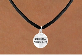 "<bR>         EXCLUSIVELY OURS!!<Br>        LEAD & NICKEL FREE!!<BR>     W277SN - ""EXCEPTIONAL<br>ACHIEVEMENT"" ROUND CHARM<BR>& NECKLACE AS LOW AS $4.50"