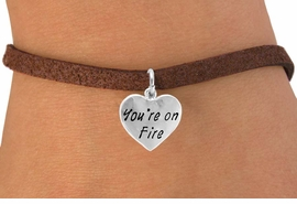 """<bR>                  EXCLUSIVELY OURS!!<Br>                 LEAD & NICKEL FREE!!<BR>         W287SB - """"YOU'RE ON FIRE""""<br>HEART & BRACELET AS LOW AS $4.50"""