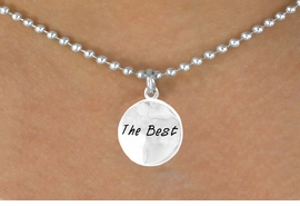 "<bR>          EXCLUSIVELY OURS!!<Br>         LEAD & NICKEL FREE!!<BR>W300SN - ROUND ""THE BEST""<br>          CHARM & NECKLACE<BR>              AS LOW AS $4.50"