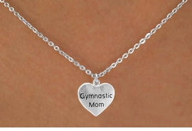 "<bR>                   EXCLUSIVELY OURS!!<Br>                  LEAD & NICKEL FREE!! <BR>W315SN - ""GYMNASTIC MOM"" HEART<br>               CHARM AND NECKLACE <br>       AS LOW AS $3.65"