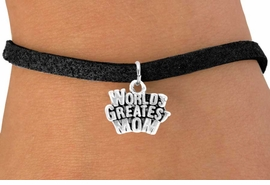 "<bR>                EXCLUSIVELY OURS!!<Br>               LEAD & NICKEL FREE!!<BR>     W351SB - ""WORLD'S GREATEST<Br>MOM"" BRACELET FROM $4.50 TO $8.35"