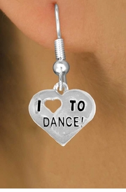 """<bR> EXCLUSIVELY OURS!!<BR> LEAD & NICKEL FREE!!<BR> W534SE - """"I LOVE TO DANCE"""" <Br> CHARM EARRINGS FOR $3.25"""