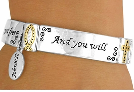 """<bR>                  EXCLUSIVELY OURS!<br>   W10737B - """"AND YOU WILL KNOW<Br>THE TRUTH"""" TWO-TONE """"JOHN 8:32""""<Br>  CHARM DROP STRETCH BRACELET<BR>              FROM $5.63 TO $12.50"""