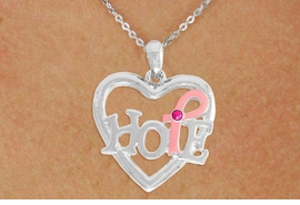 "<BR>                 LEAD AND NICKEL FREE! <BR>                   ALLAN ROBIN DESIGN<BR>                  ASSEMBLED IN THE USA<BR>         W17413N - ""HOPE"" PINK RIBBON <BR>        AWARENESS HEART CHARM & <BR>    CHAIN NECKLACE FROM $4.73 TO $10.50<br>                                   ©2010"