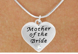 "<BR>                LEAD AND NICKEL FREE!  <BR>    MADE AND ASSEMBLED IN THE USA<BR>                    ALLAN ROBIN DESIGN<BR>      CLICK HERE TO SEE 500+ EXCITING<BR>       CHANGES THAT YOU CAN MAKE!<BR>        W807SN - ""MOTHER OF THE BRIDE""<BR> HEART & NECKLACE FROM $4.50 TO $8.35"