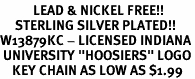 """<Br>           LEAD & NICKEL FREE!!<Br>     STERLING SILVER PLATED!!<bR>W13879KC - LICENSED INDIANA<Br> UNIVERSITY """"HOOSIERS"""" LOGO<Br>    KEY CHAIN AS LOW AS $1.99"""