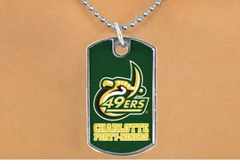 "<Br>                LEAD & NICKEL FREE!!<Br>          STERLING SILVER PLATED!!<bR>   W17103N - LICENSED UNIVERSITY<Br>OF NORTH CAROLINA AT CHARLOTTE<Br>         ""FORTY-NINERS"" DOG TAG<br>    NECKLACE FROM $3.94 TO $8.75"