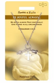 "<Br>               LEAD & NICKEL FREE!!<Br>                SYMBOLS OF FAITH!!<Br>  W15481N - ""BE JOYFUL ALWAYS"" <Br>         NECKLACE WITH GIFT CARD<Br>   AND ENVELOPE AS LOW AS $6.97"