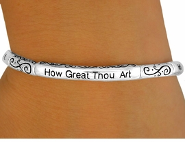 "<Br>                 LEAD & NICKEL FREE!!<Br>W10216B - POLISHED SILVER FINISH<Br>             ""HOW GREAT THOU ART""<Br>     STACKABLE STRETCH BRACELET<Br>                 FROM $2.25 TO $5.00"