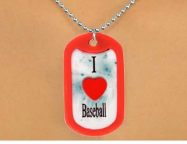 "<Br>          LEAD & NICKEL FREE!!<Br>W12500N - ""I LOVE BASEBALL""<Br>   RED DOG TAG & BALL CHAIN<Br>   NECKLACE AS LOW AS $3.45"