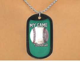 "<Br>              LEAD & NICKEL FREE!!<Br>    W12503N - BLACK ""MY GAME""<Br>DOG TAG & BALL CHAIN NECKLACE<Br>                  AS LOW AS $3.45"