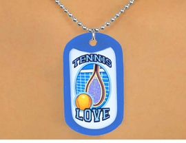 "<Br>              LEAD & NICKEL FREE!!<Br>  W12959N - ""TENNIS LOVE"" BALL<Br>& RACKET  DOG TAG & BALL CHAIN<Br>       NECKLACE AS LOW AS $3.45"
