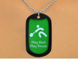 "<Br>              LEAD & NICKEL FREE!!<Br>    W12967N - ""PLAY HARD, PLAY<Br> TENNIS"" BLACK  DOG TAG & BALL<BR>CHAIN NECKLACE AS LOW AS $3.45"
