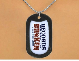"<Br>                    LEAD & NICKEL FREE!!<Br>    W12982N - ""RECORDS WERE MEANT<Br>TO BE BROKEN"" BLACK  DOG TAG & BALL<BR>      CHAIN NECKLACE AS LOW AS $3.45"