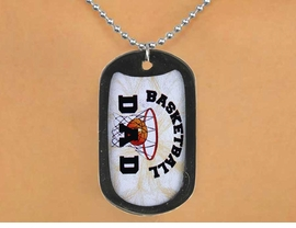 "<Br>              LEAD & NICKEL FREE!!<Br>   W13015N - ""BASKETBALL DAD""<Br>DOG TAG & BALL CHAIN NECKLACE<Br>                   AS LOW AS $3.45"